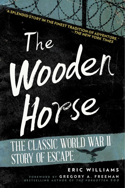 The Wooden Horse - Eric Williams & Gregory A. Freeman book cover