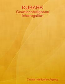KUBARK: Counterintelligence Interrogation