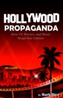 Mark Dice - Hollywood Propaganda artwork