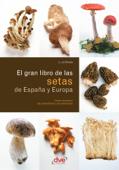 El gran libro de las setas de España y Europa