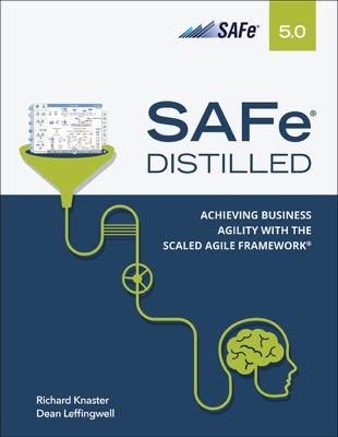 SAFe 5.0 Distilled: Achieving Business Agility with the Scaled Agile Framework, 1/e