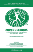 2019 Little League Baseball® Official Regulations, Playing Rules, and Operating Policies