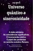Universo quântico e sincronicidade. A visão antrópica. As coincidências significativas. O inconsciente coletivo. O papel das pandemias no caminho evolutivo humano. Book Cover