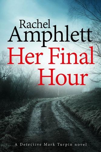 Rachel Amphlett - Her Final Hour