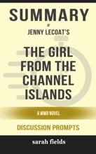 The Girl from the Channel Islands: A WWII Novel by Jenny Lecoat (Discussion Prompts)