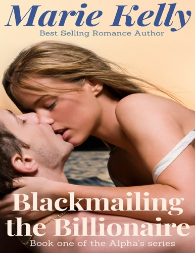 Marie Kelly - Blackmailing the Billionaire