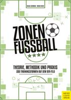 Zonenfußball - Theorie, Methodik, Praxis