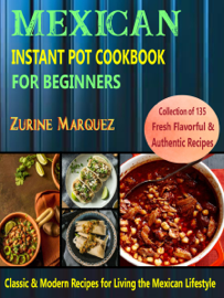Mexican Instant Pot Cookbook For Beginners