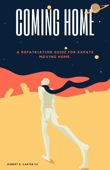 Coming Home - A Repatriation Guide For Expats Moving Home