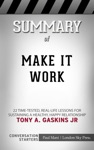 Make It Work 22 Time-Tested Real-Life Lessons For Sustaining A Healthy Happy Relationship By Tony A Gaskins Jr