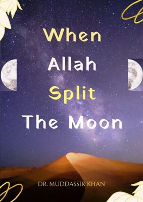 When Allah Split the Moon