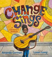 Amanda Gorman & Loren Long - Change Sings artwork