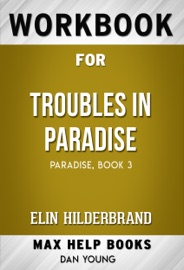 Troubles In Paradise By Elin Hilderbrand Max Help Workbooks