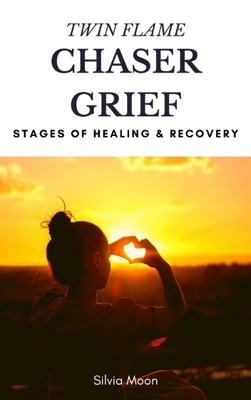 TWIN FLAME CHASER GRIEF