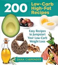 200 Low-Carb High-Fat Recipes