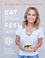 Giada De Laurentiis - Eat Better, Feel Better artwork