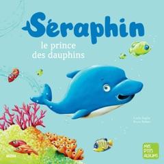 Seraphin, le prince des dauphins