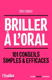 Briller à l'oral - 101 conseils simples & efficaces