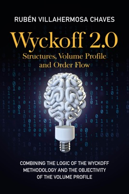 Wyckoff 2.0: Structures, Volume Profile and Order Flow