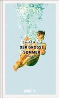 Ewald Arenz - Der große Sommer artwork