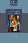 Historia mínima de los feminismos en América Latina.