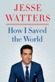How I Saved the World