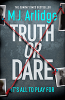 M. J. Arlidge - Truth or Dare artwork