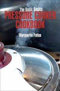 The Basic Basics Pressure Cooker Cookbook Boekomslag