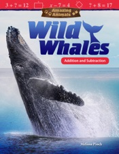 Download Amazing Animals: Wild Whales: Addition and Subtraction: Read-along ebook