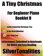 A Tiny Christmas For Beginner Piano Booklet D – Gather Around The Christmas Tree In The Bleak Midwinter Star Of The East Letter Names Embedded In Noteheads For Quick And Easy Reading