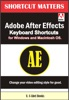 Adobe After Effects Keyboard Shortcuts For Widows And Macintosh OS.