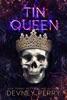 Tin Queen