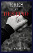 Eres Mi Destino