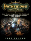 Pathfinder Kingmaker Game Classes Companions Wiki Walkthrough Cheats Alchemist Archetypes Artifacts Guide Unofficial
