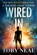 Wired In