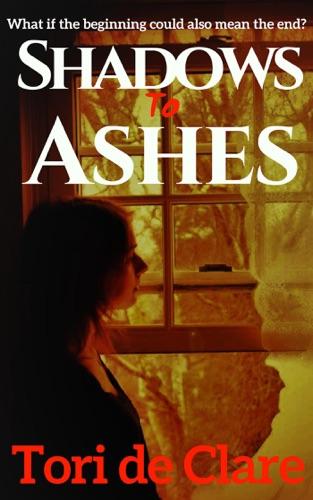 Shadows to Ashes - Tori de Clare - Tori de Clare