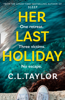 C.L. Taylor - Her Last Holiday artwork