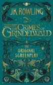 Fantastic Beasts: The Crimes of Grindelwald - The Original Screenplay