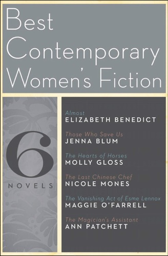 Elizabeth Benedict, Jenna Blum, Molly Gloss, Nicole Mones, Maggie O'Farrell & Ann Patchett - Best Contemporary Women's Fiction