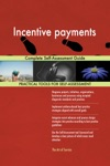 Incentive Payments Complete Self-Assessment Guide
