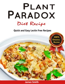 PLANT PARADOX DIET RECIPE: THE ULTIMATE LECTIN FREE COOKBOOK