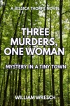 Three Murders One Woman Mystery In A Tiny Town