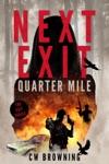 Next Exit Quarter Mile