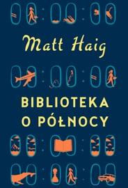 Biblioteka o Północy - Matt Haig by  Matt Haig PDF Download