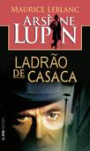 Arsène Lupin - Ladrão de Casaca Book Cover