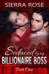Seduced By My Billionaire Boss