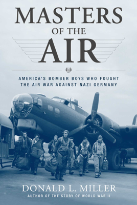 Masters of the Air - Donald L. Miller book