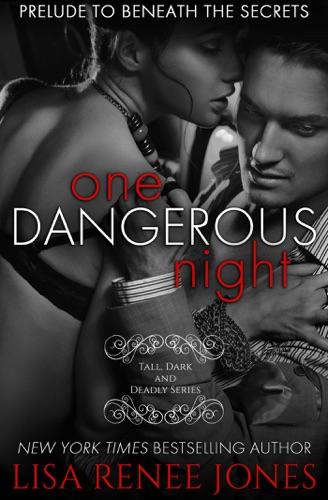 Lisa Renee Jones - One Dangerous Night