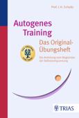 Autogenes Training Das Original-Übungsheft