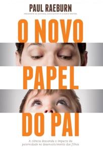 O novo papel do pai Book Cover